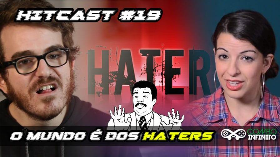 hitcast-19-o-mundo-e-dos-haters