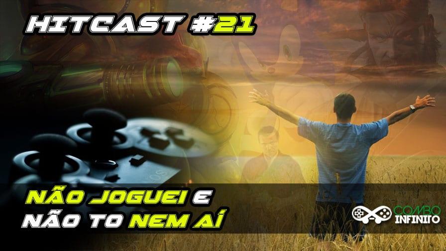 hitcast-21-nao-joguei-e-nao-to-nem-ai