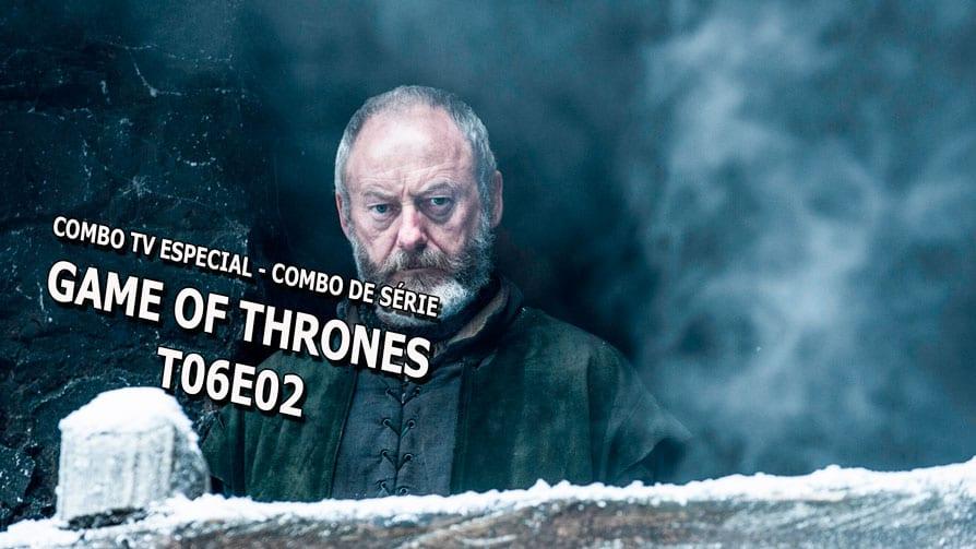 combo-e-serie-game-of-thrones-t06e02-face