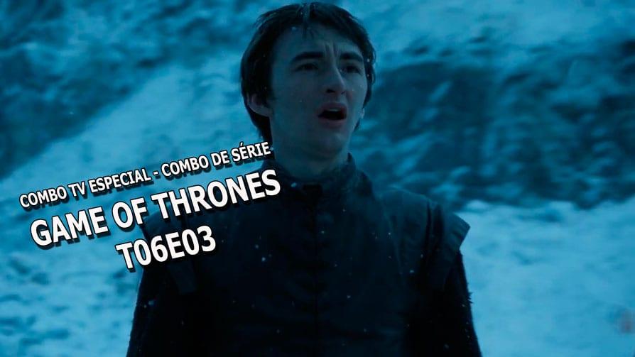 game-of-thrones-combo-de-serie-t06e03